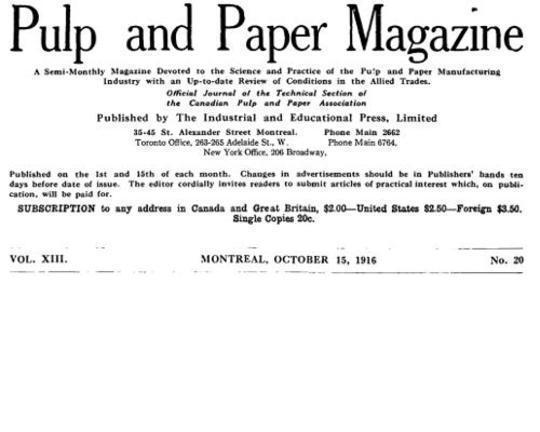 Pulp and Paper Magazine, Vol. XIII, No. 20, October 15, 1916 A Semi-Monthly Magazine Devoted to the Science and Practice of the Pulp and Paper Manufacturing Industry with an Up-to-date Review of Conditions in the Allied Trades.