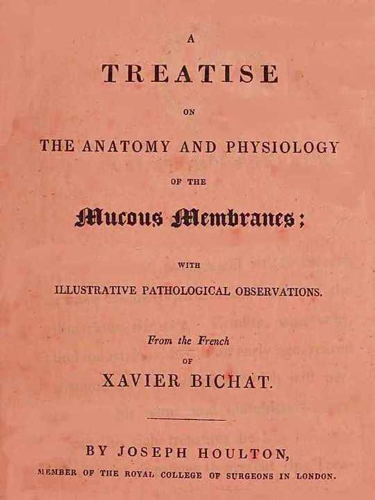 Treatise on the Anatomy and Physiology of the Mucous Membranes With Illustrative Pathological Observations