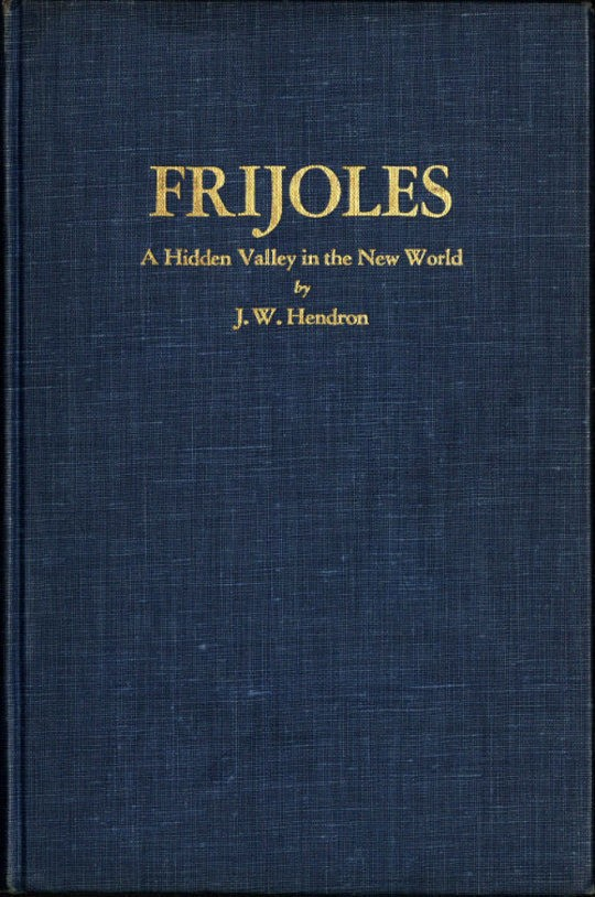 Frijoles: A Hidden Valley in the New World