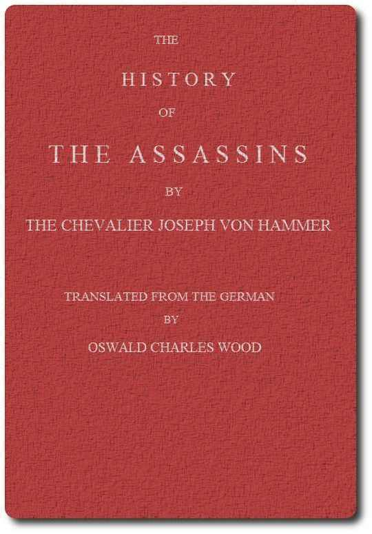 The History of the Assassins Derived from Oriental Sources
