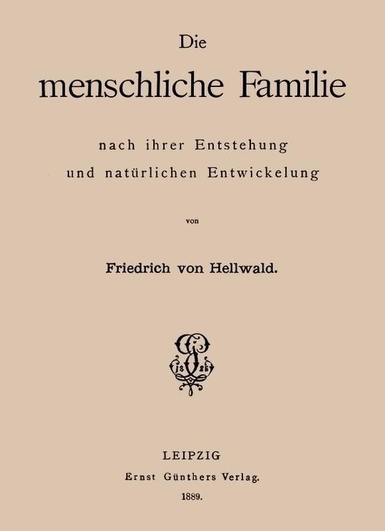 Die menschliche Familie nach ihrer Entstehung und natürlichen Entwickelung