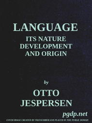 Language Its Nature, Development and Origin