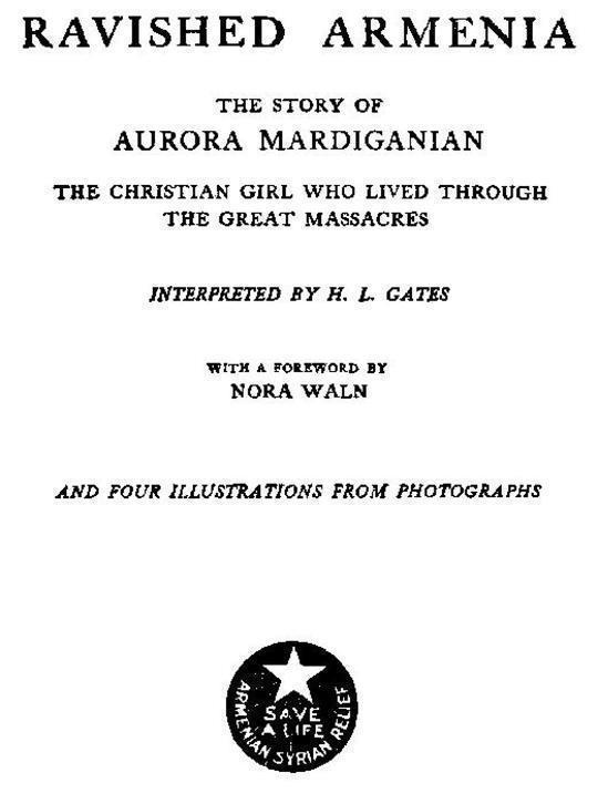 Ravished Armenia The Story of Aurora Mardiganian
