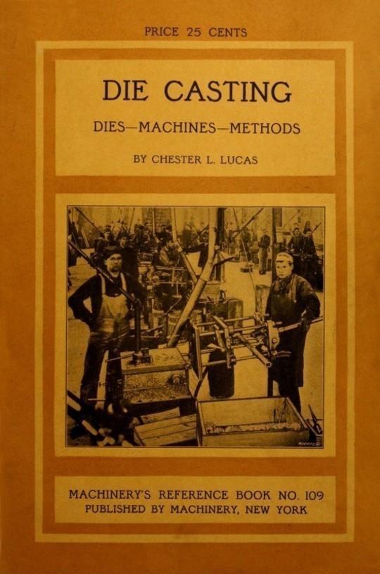 Die Casting Dies—Machines—Methods