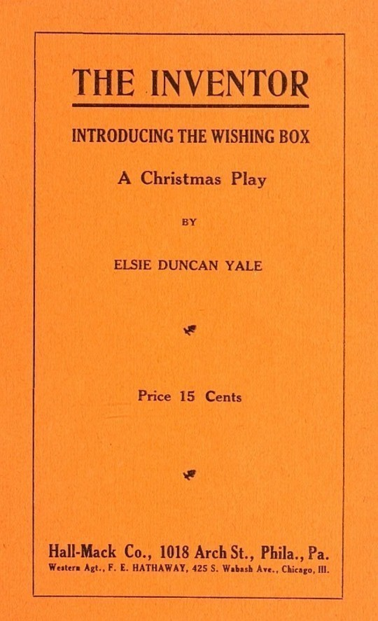 The Inventor Introducing the Wishing Box A Christmas Play