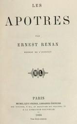 Les apôtres Histoire des origines du christianisme, volume 2