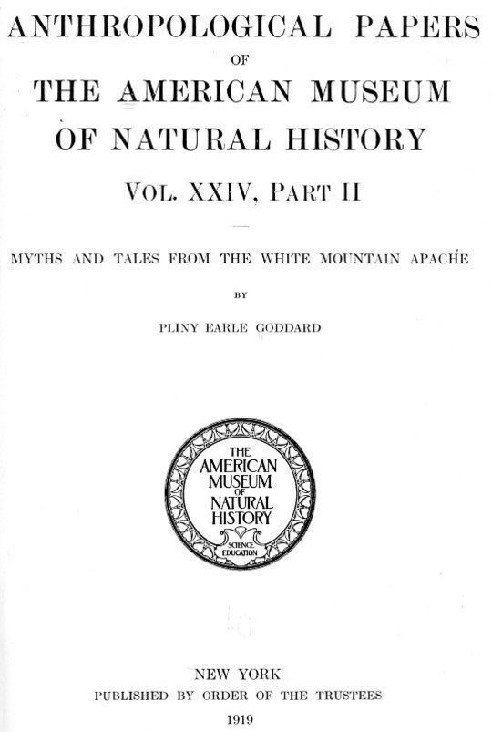 Myths and Tales from the White Mountain Apache Anthropological Papers of the American Museum of Natural History Vol. XXIV, Part II