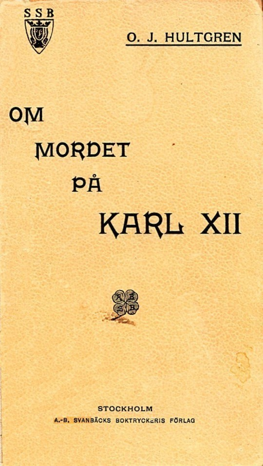 Om mordet på Karl XII Historisk och juridisk undersökning