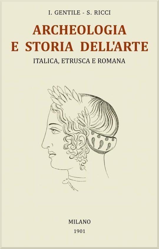 Trattato generale di Archeologia e Storia dell'Arte Italica, Etrusca e Romana