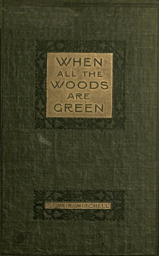 When All the Woods are Green A Novel