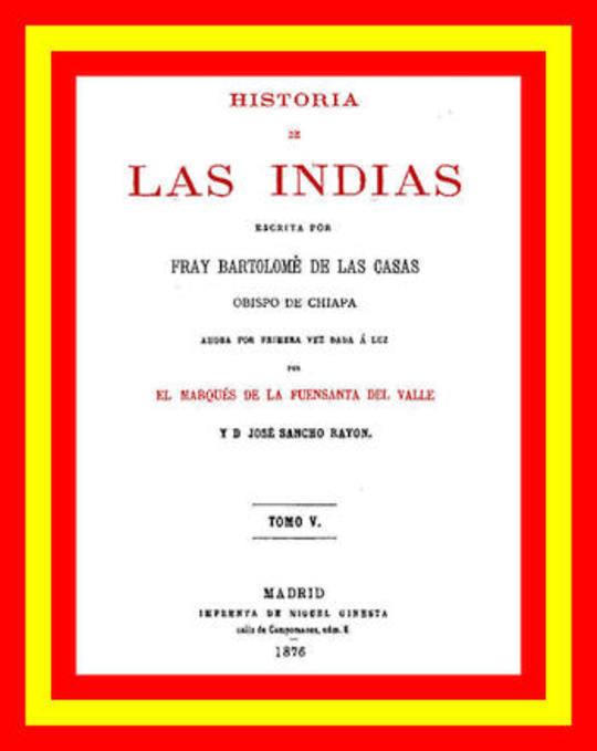 Historia de las Indias, tomo v.