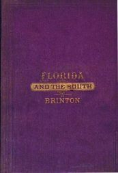 A Guide-Book of Florida and the South for Tourists, Invalids and Emigrants