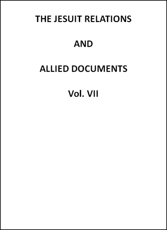 The Jesuit Relations and Allied Documents, Vol. VII Quebec, Hurons, Cape Breton, 1634-1635
