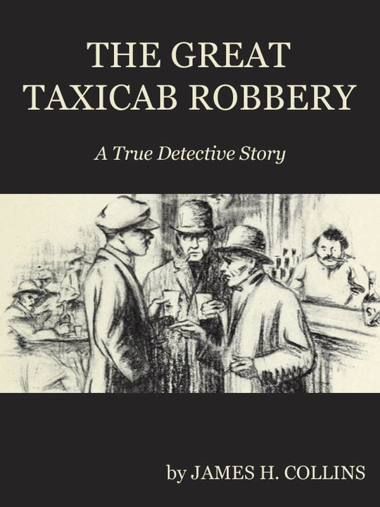 The Great Taxicab Robbery A True Detective Story