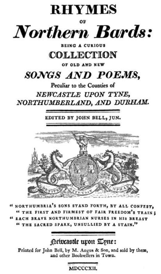 Rhymes of Northern Bards Being a Curious Collection of Old and New Songs and Poems, Peculiar to the Counties of Newcastle upon Tyne, Northumberland, and Durham