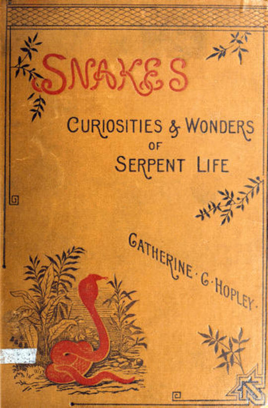 Snakes Curiosities and Wonders of Serpent Life
