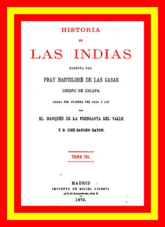 Historia de las Indias, Volume 3 (of 5)