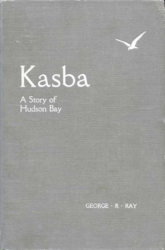 Kasba (White Partridge) A Story of Hudson Bay