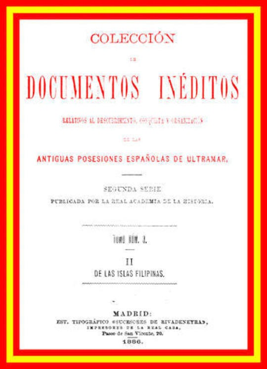 Colección de Documentos Inéditos Relativos al Descubrimiento, Conquista y Organización de las Antiguas Posesiones Españolas