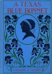 A Texas Blue Bonnet Caroline Emilia Jacobs
