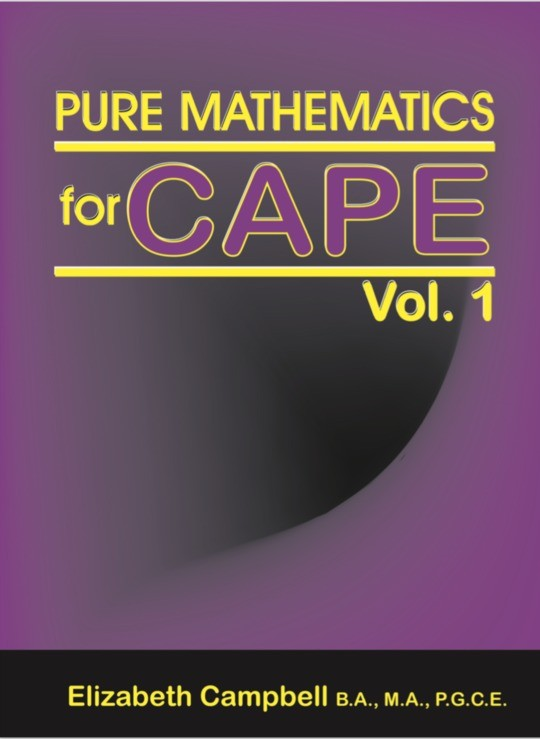Pure Mathematics for CAPE: Volume 1