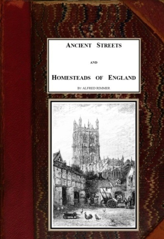 Ancient Streets and Homesteads of England