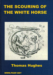 The Scouring of the White Horse Or, The Long Vacation Ramble of a London Clerk