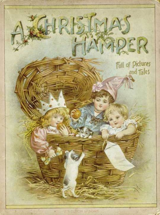 A Christmas Hamper A Volume of Pictures and Stories for Little Folks