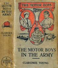 The Motor Boys in the Army or, Ned, Bob and Jerry as Volunteers