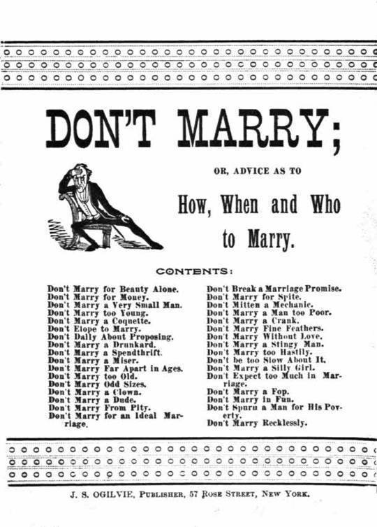 Don't Marry or, Advice on How, When and Who to Marry