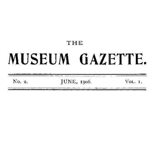 The Haslemere Museum Gazette, Vol. 1, No. 2, June 1906 A Journal of Objective Education and Field-Study