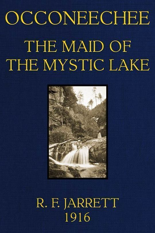 Occoneechee The Maid of the Mystic Lake