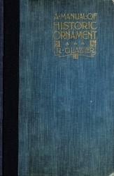 A Manual of Historic Ornament