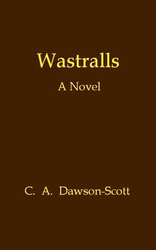 Wastralls A Novel