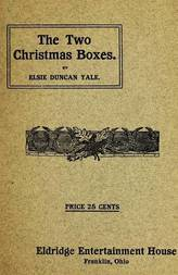 The Two Christmas Boxes A Play for Girls