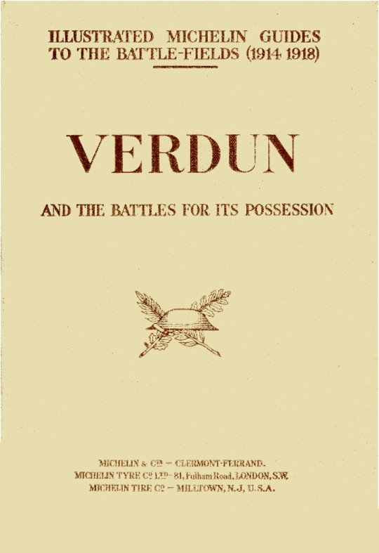 Verdun and the Battle for its Possession Illustrated Michelin Guides to the Battle-Fields (1914 1918)