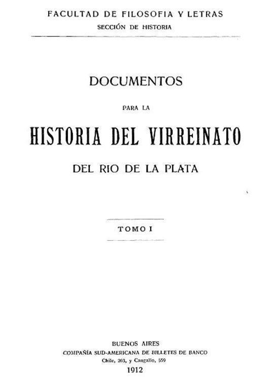 Documentos para la historia del virreinato del Rio de la Plata, tomo 1
