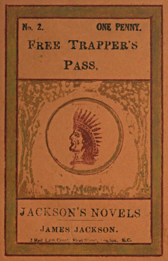 Free Trapper's Pass or, the Gold-seeker's Daughter!