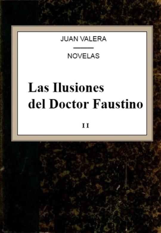 Las Ilustiones del Doctor Faustino, v.2