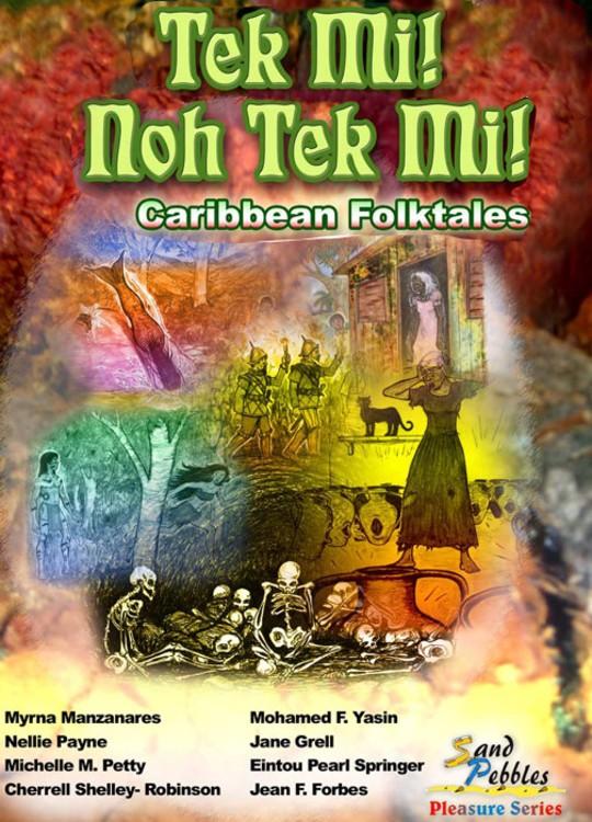 Tek Mi! Noh Tek Mi! - Caribbean Folktales
