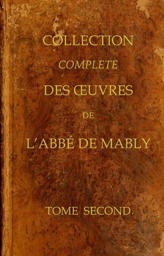 Collection complète des oeuvres de l'Abbé de Mably, Volume 2 (of 15)