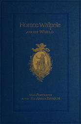 Horace Walpole and his World Select passages from his Letters
