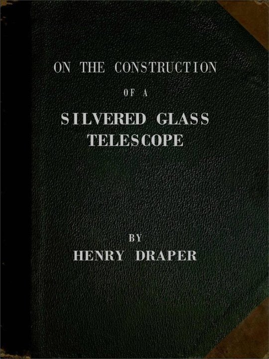On the Construction of a Sivered Glass Telescope Fifteen and a half inches in aperture and its use in celestial photography