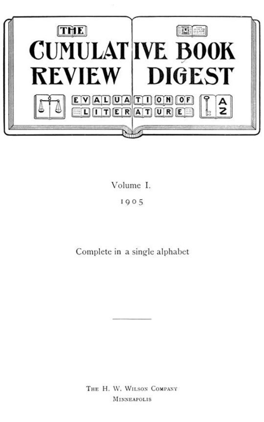The Cumulative Book Review Digest, Volume 1, 1905 Complete in a single alphabet