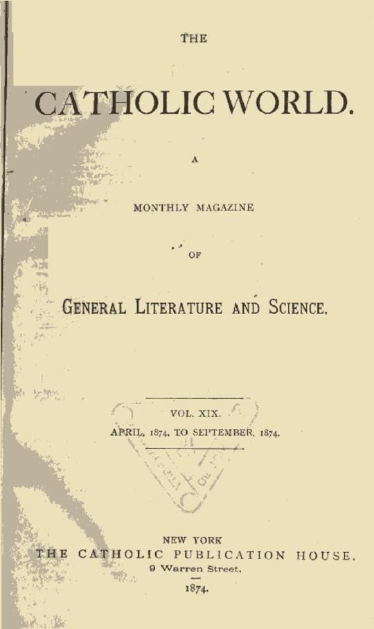 The Catholic World, Vol. 19, April 1874‐September 1874