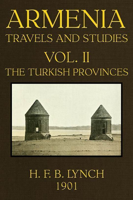 Armenia (Volume 2 of 2) Travels and Studies