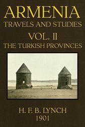 Armenia (Volume 2 of 2) Travels and Studies