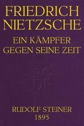 Friedrich Nietzsche Ein Kämpfer gegen seine Zeit