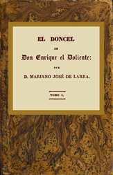 El doncel de don Enrique el doliente, Tomo I (de 4) Historia caballeresca del siglo quince