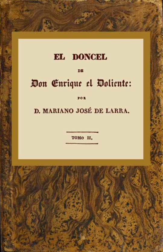 El doncel de don Enrique el doliente, Tomo II (de 4) Historia caballeresca del siglo quince